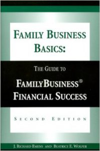 Click to purchase the Family Business Basics Guide to Financial Success Written by: Dick Emens & Beatrice Wolper